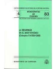 SEGURIDAD EN EL MEDITERRÁNEO: COLOQUIOS CASD-CESEDEN-CHEM-IDN 2004-2005, LA