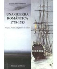GUERRA ROMÁNTICA 1778-1793: ESPAÑA, FRANCIA E INGLATERRA EN EL MAR, UNA