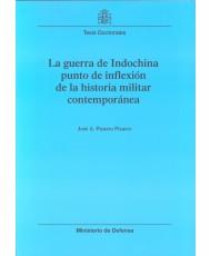 GUERRA DE INDOCHINA: PUNTO DE INFLEXIÓN DE LA HISTORIA MILITAR CONTEMPORÁNEA, LA