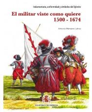 El militar viste como quiere 1500-1674
