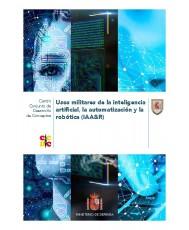 Usos militares de la inteligencia artificial, la automatización y la robótica (IAA&R)