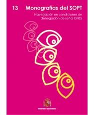 MONOGRAFÍAS DEL SOPT Nº13. NAVEGACIÓN EN CONDICIONES DE DENEGACIÓN DE SEÑAL GNSS.