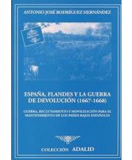 ESPAÑA, FLANDES Y LA GUERRA DE DEVOLUCIÓN (1667-1668)