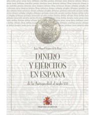 DINERO Y EJÉRCITOS EN ESPAÑA. DE LA ANTIGÜEDAD AL SIGLO  XXI