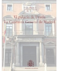 EL PALACIO DE UCEDA. LA CAPITANÍA GENERAL DE MADRID