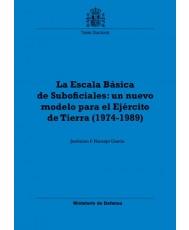 LA ESCALA BÁSICA DE SUBOFICIALES: UN NUEVO MODELO PARA EL EJÉRCITO DE TIERRA (1974-1989)