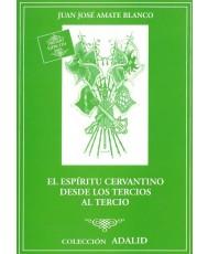 ESPÍRITU CERVANTINO DESDE LOS TERCIOS AL TERCIO