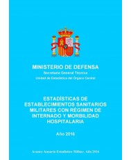ESTADÍSTICA DE ESTABLECIMIENTOS SANITARIOS MILITARES CON RÉGIMEN DE INTERNADO Y MORBILIDAD HOSPITALARIA 2016