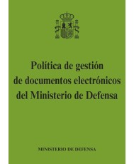 POLÍTICA DE GESTIÓN DE DOCUMENTOS ELECTRÓNICOS DEL MINISTERIO DE DEFENSA