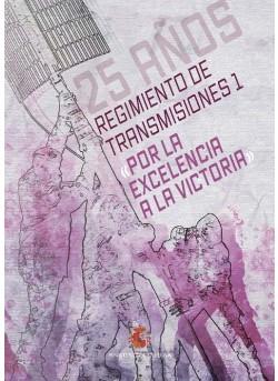 Regimiento de Transmisiones 1 «Por la excelencia a la victoria»
