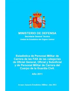ESTADÍSTICA DE PERSONAL MILITAR DE CARRERA DE LAS FAS DE LAS CATEGORÍAS DE OFICIAL GENERAL, OFICIAL Y SUBOFICIAL Y DE PERSONAL MILITAR DE CARRERA DEL CUERPO DE LA GUARDIA CIVIL 2011
