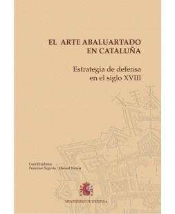 EL ARTE ABALUARTADO EN CATALUÑA. ESTRATEGIA DE DEFENSA EN EL SIGLO XVIII