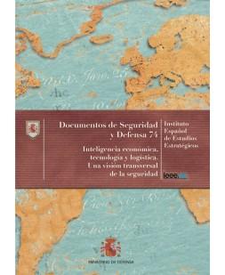 INTELIGENCIA, ECONOMÍA, TECNOLOGÍA Y LOGÍSTICA. UNA VISIÓN TRANSVERSAL DE LA SEGURIDAD Nº 74