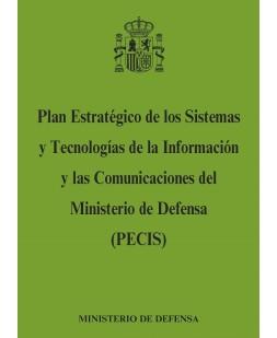 PLAN ESTRATÉGICO DE LOS SISTEMAS Y TECNOLOGÍAS DE LA INFORMACIÓN Y LAS COMUNICACIONES DEL MINISTERIO DE DEFENSA (PECIS)