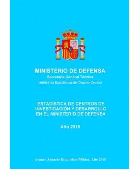 ESTADÍSTICA DE CENTROS DE INVESTIGACIÓN Y DESARROLLO EN EL MINISTERIO DE DEFENSA 2016