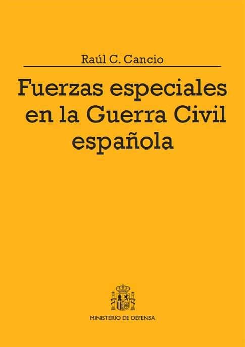 FUERZAS ESPECIALES EN LA GUERRA CIVIL ESPAÑOLA: DEL XIV CUERPO DE EJÉRCITO GUERRILLERO A LAS PARTIDAS REQUETÉS DEL ALTO TAJO
