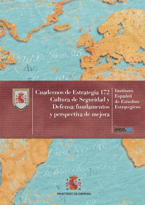 CULTURA DE SEGURIDAD Y DEFENSA: FUNDAMENTOS Y PERSPECTIVAS DE MEJORA. Nº 172