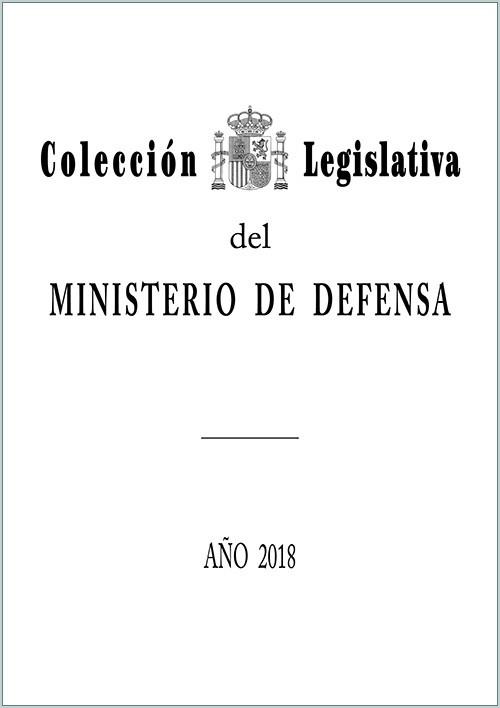 COLECCIÓN LEGISLATIVA DEL MINISTERIO DE DEFENSA. AÑO 2018