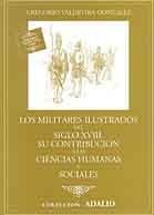 LOS MILITARES ILUSTRADOS DEL SIGLO XVIII: SU CONTRIBUCIÓN A LAS CIENCIAS HUMANAS Y SOCIALES