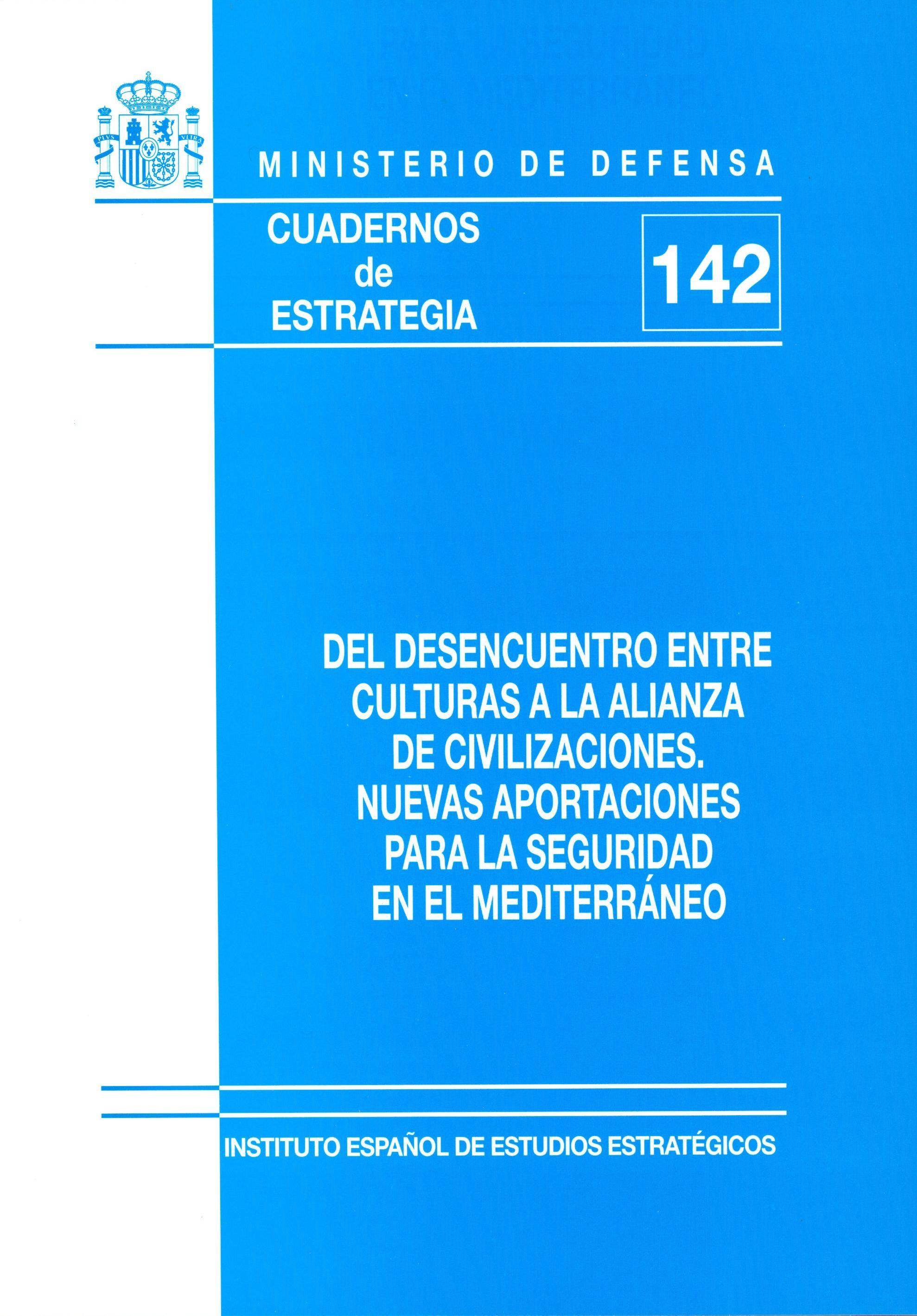 DEL DESENCUENTRO ENTRE CULTURAS A LA ALIANZA DE CIVILIZACIONES. NUEVAS APORTACIONES PARA LA SEGURIDAD EN EL MEDITERRÁNEO