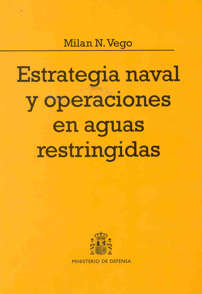 ESTRATEGIA NAVAL Y OPERACIONES EN AGUAS RESTRINGIDAS