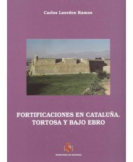 FORTIFICACIONES EN CATALUÑA: TORTOSA Y BAJO EBRO