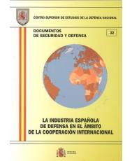 LA INDUSTRIA ESPAÑOLA DE DEFENSA EN EL ÁMBITO DE LA COOPERACIÓN INTERNACIONAL.