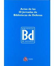 ACTAS DE LAS III JORNADAS DE BIBLIOTECAS DE DEFENSA
