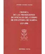 Crónica de las promociones del cuerpo de Infantería de Marina 1537-1990
