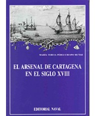 ARSENAL DE CARTAGENA EN EL SIGLO XVIII, EL