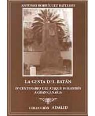 LA GESTA DEL BATÁN: IV CENTENARIO DEL ATAQUE HOLANDÉS A GRAN CANARIA