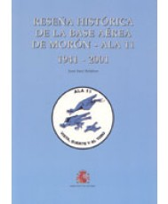 RESEÑA HISTÓRICA DE LA BASE AÉREA DE MORÓN - ALA 11: 1941-2001