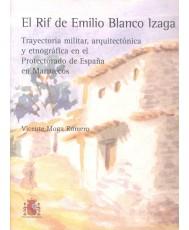 RIF DE EMILIO BLANCO IZAGA: TRAYECTORIA MILITAR, ARQUITECTÓNICA Y ETNOGRÁFICA EN EL PROTECTORADO DE ESPAÑA EN MARRUECOS, EL