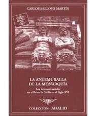 LA ANTEMURALLA DE LA MONARQUÍA. LOS TERCIOS ESPAÑOLES EN EL REINO DE SICILIA EN EL SIGLO XVI