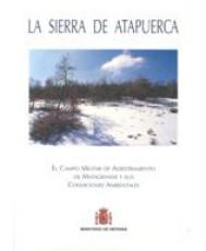 SIERRA DE ATAPUERCA: EL CAMPO MILITAR DE ADIESTRAMIENTO DE MATAGRANDE Y SUS CONDICIONES AMBIENTALES, LA