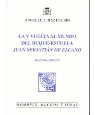 V VUELTA AL MUNDO DEL BUQUE- ESCUELA JUAN SEBASTIÁN DE ELCANO, LA