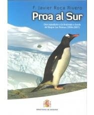 PROA AL SUR: UNA EXPEDICIÓN A LA ANTÁRTIDA A BORDO DEL BUQUE LAS PALMAS, 2006-2007