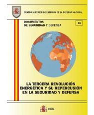 LA TERCERA REVOLUCIÓN ENERGÉTICA Y SU REPERCUSIÓN EN LA SEGURIDAD Y DEFENSA