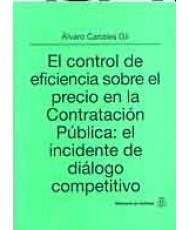 CONTROL DE EFICIENCIA SOBRE EL PRECIO EN LA CONTRATACIÓN PÚBLICA: EL INCIDENTE DE DIÁLOGO COMPETITIVO, EL