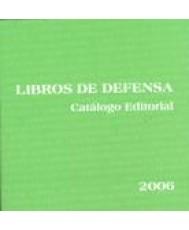 LIBROS DE DEFENSA. CATÁLOGO EDITORIAL 2006