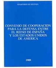 CONVENIO DE COOPERACIÓN PARA LA DEFENSA ENTRE EL REINO DE ESPAÑA Y LOS EE.UU.