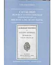 CATÁLOGO DE PUBLICACIONES SERIADAS EXISTENTES EN LA BIBLIOTECA DEL MUSEO NAVAL