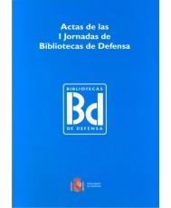 ACTAS DE LAS I JORNADAS DE BIBLIOTECAS DE DEFENSA