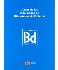 ACTAS DE LAS II JORNADAS DE BIBLIOTECAS DE DEFENSA