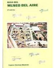 GUÍA DEL MUSEO DEL AIRE. (2ª Ed.)
