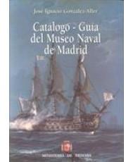 CATÁLOGO-GUÍA DEL MUSEO NAVAL DE MADRID. Tomo I (2ª Ed.)