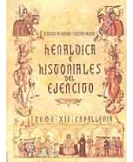 HERÁLDICA E HISTORIALES DEL EJÉRCITO. Tomo XII. CABALLERÍA