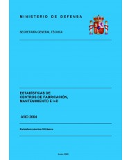 ESTADÍSTICA DE CENTROS DE FABRICACIÓN, MANTENIMIENTO E I+D 2004
