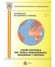 VISIÓN ESPAÑOLA DEL ÁFRICA SUBSAHARIANA. SEGURIDAD Y DEFENSA