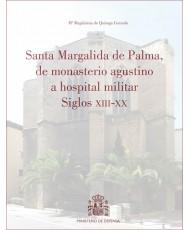 SANTA MARGALIDA DE PALMA, DE MONASTERIO AGUSTINO A HOSPITAL MILITAR SIGLOS XIII – XX